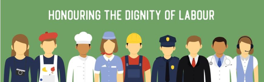 Honouring the dignity of Labor