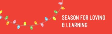 The Season for Loving and Learning