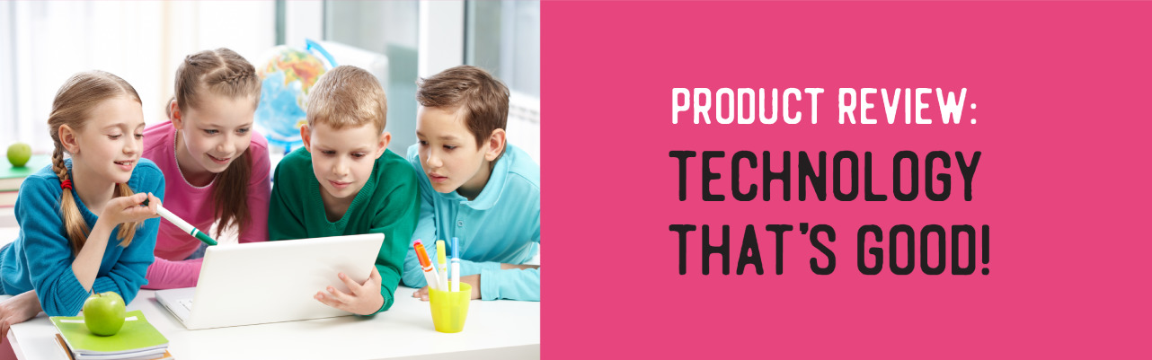 Product Review – Technology that's Good!
