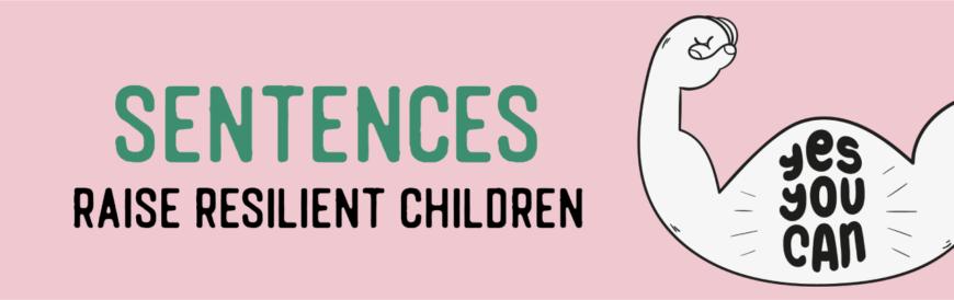 5 Sentences to Raise Resilient Children